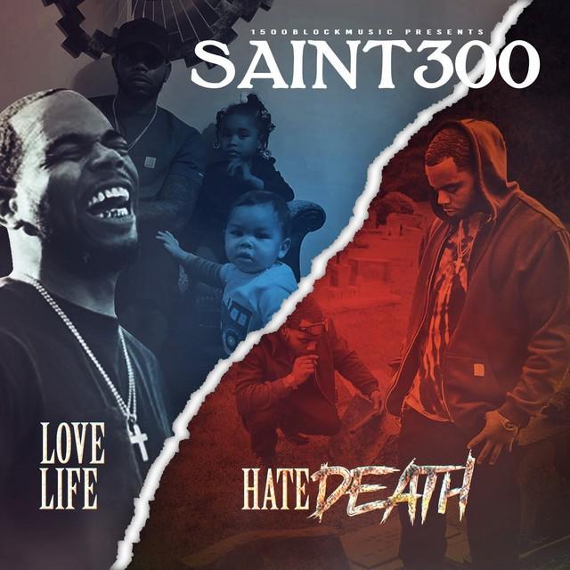Saint300 - Love Life Hate Death