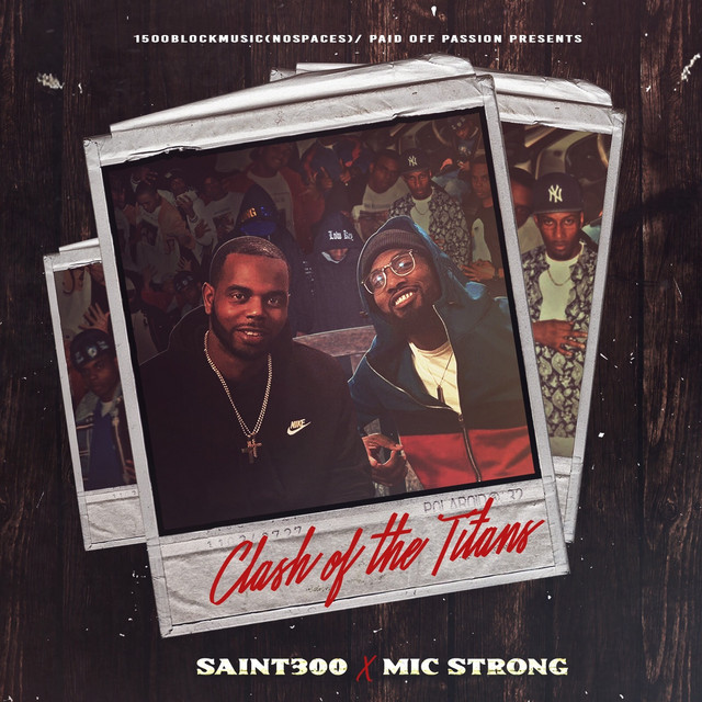 Saint300 & Mic Strong - Clash Of The Titans