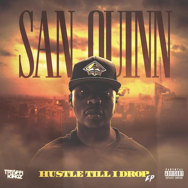 San Quinn - Hustle Til I Drop - EP