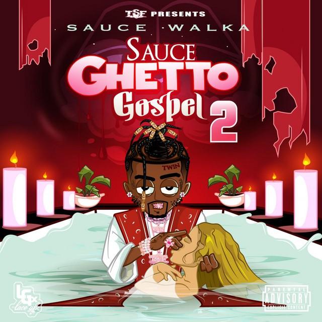 Sauce Walka - Sauce Ghetto Gospel 2