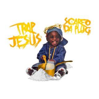 Scarfo Da Plug - Trap Jesus