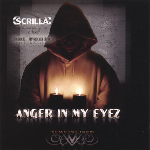Scrilla C Anger In My Eyez