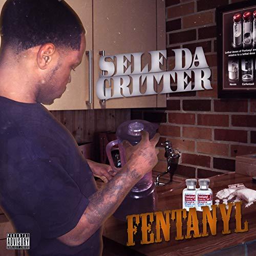 Self Da Gritter - Fentanyl