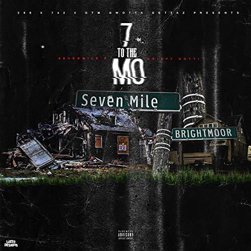 SevenMile P & Crispy Gotti - 7 To The Mo