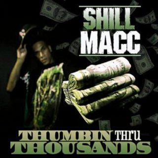 Shill Macc Thumbin Thru Thousands