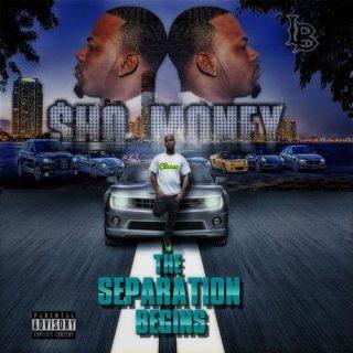 Sho-Money - The Separation Begins