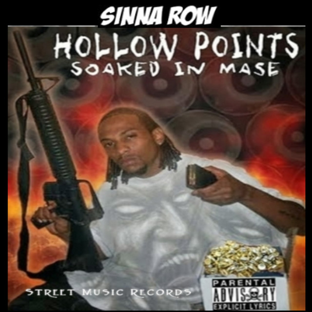 Sinna Row - Hollow Points Soaked In Mase