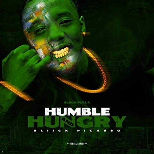 Sliick Pulla & GoldenMade Beats - Humble & Hungry