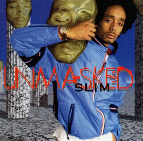 Slim - Unmasked (Front)