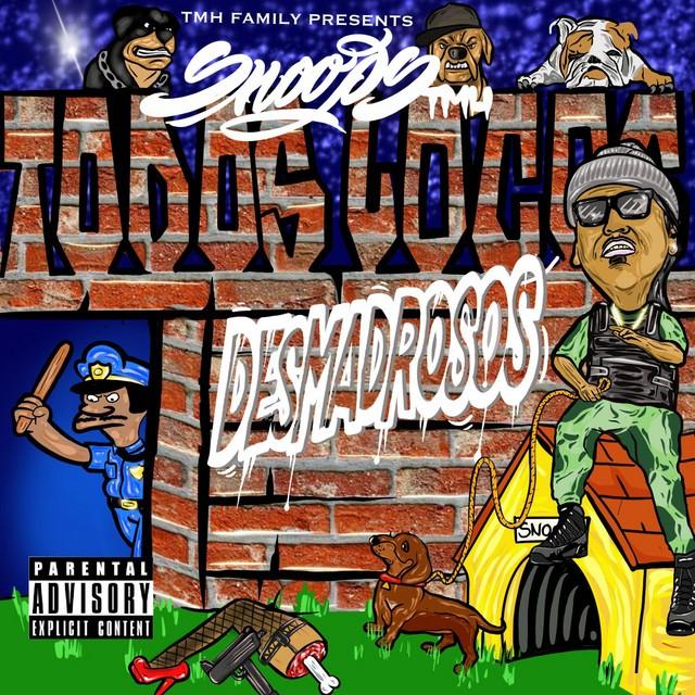 Snoops Tmh - Todos Locos Desmadrosos
