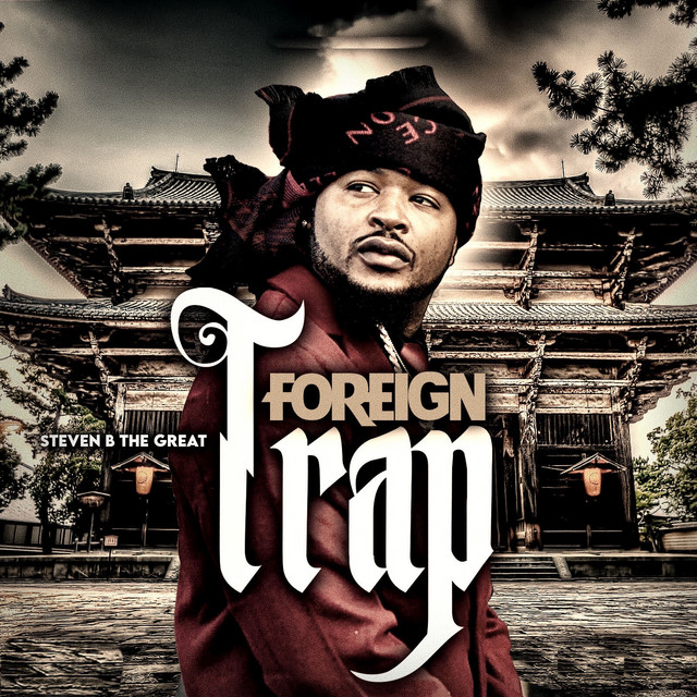 Steven B The Great - Foreign Trap