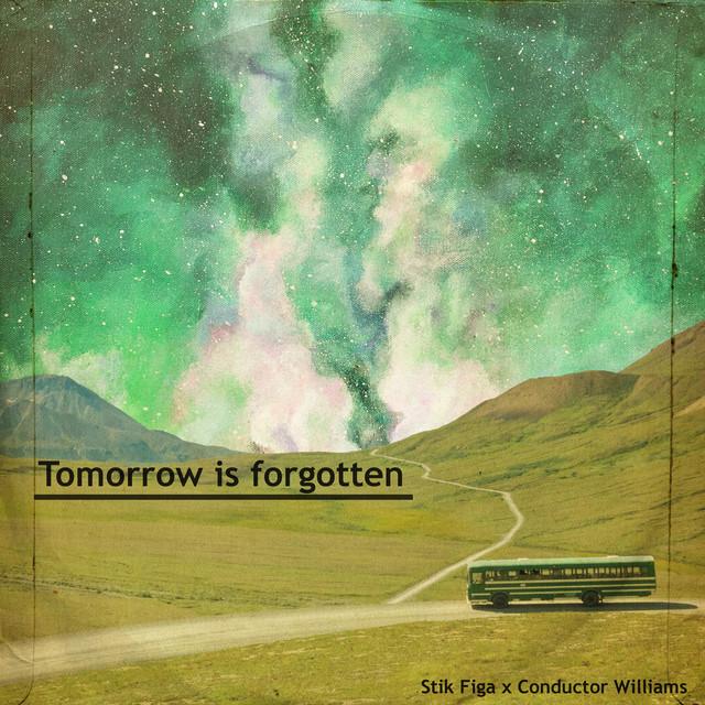 Stik Figa & Conductor Williams - Tomorrow Is Forgotten
