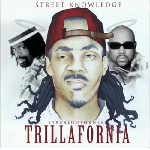 Street Knowledge - Trillafornia
