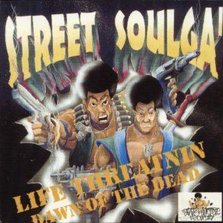 Street Soulga Life Threatnin Dawn Of The Dead