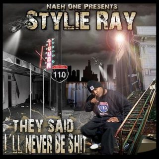 Stylie Ray - They Said I'll Never Be Shit (Naeh One Presents Stylie Ray)