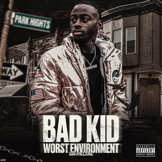 Suckafreejuice - Bad Kid Worst Environment