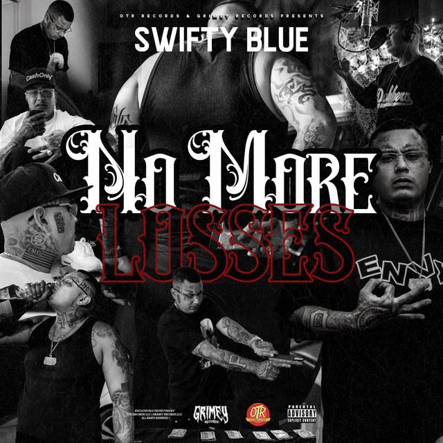 Swifty Blue - No More Losses