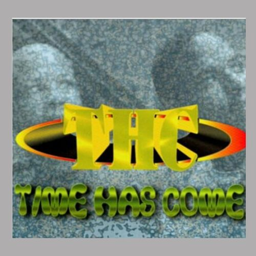 T.H.C. - Time Has Come