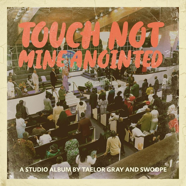 Taelor Gray - Touch Not Mine Anointed