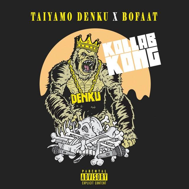 Taiyamo Denku & Bofaatbeatz - Kollab Kong (Deluxe Edition)