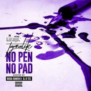 TajMalik - No Pen, No Pad