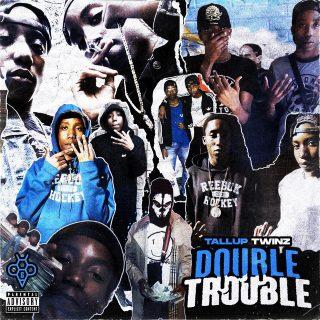 TallupTwinz - Double Trouble