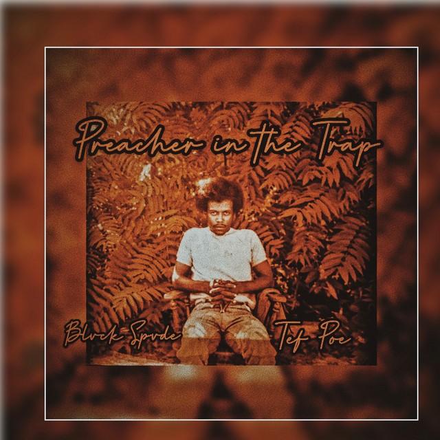 Tef Poe & Blvck Spvde - Preacher In The Trap