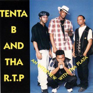 Tenta B Tha R.P.T. An Interview With Tha Playa
