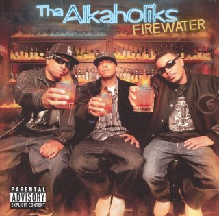 Tha Alkaholiks - Firewater (Front)