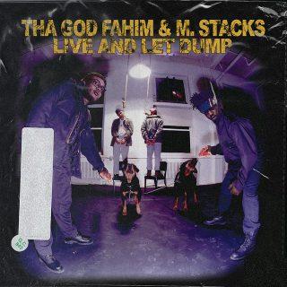 Tha God Fahim & M. Stacks - Live And Let Dump