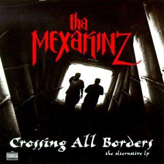 Tha Mexakinz - Crossing All Borders