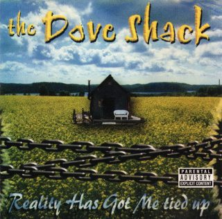 The Dove Shack - Reality Has Got Me Tied Up
