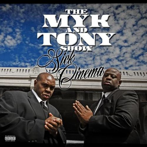 The Myk & Tony Show - Sick Cinema