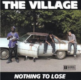 The Village Nothing To Lose