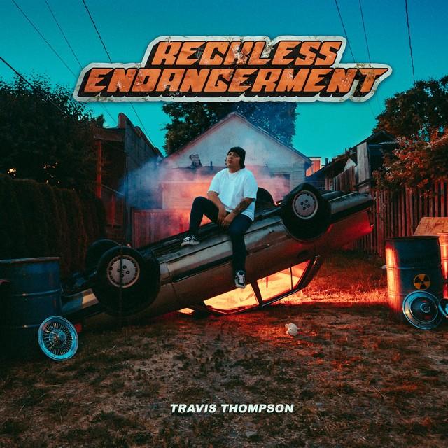 Travis Thompson - Reckless Endangerment