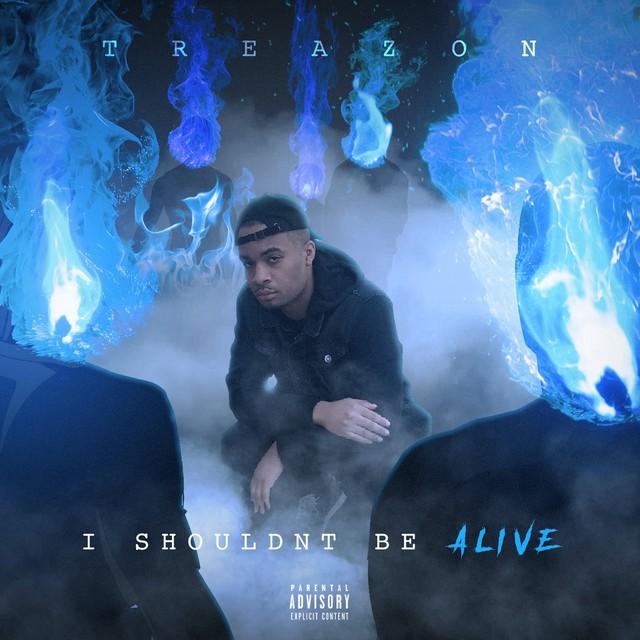 TreaZon - I Shouldn't Be Alive