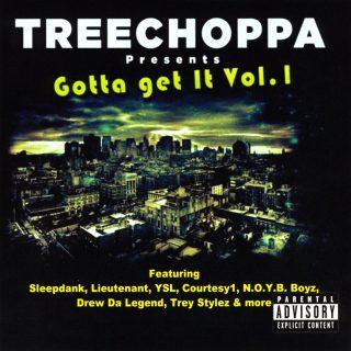 TreeChoppa - TreeChoppa Presents Gotta Get It Vol.1