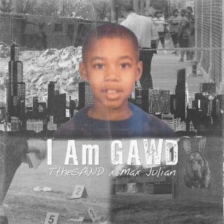 TtheGAWD & Max Julian - I Am Gawd