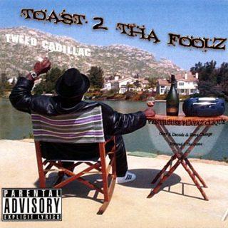 Tweed Cadillac - Toast 2 Tha Fools