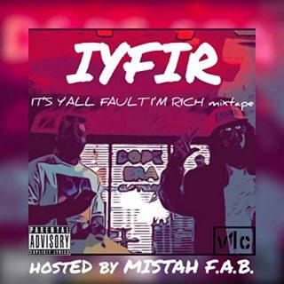 V1c & Mistah F.A.B. - It's Y'all Fault I'm Rich