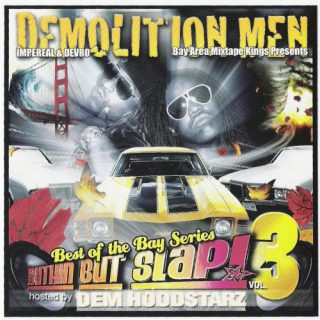 Various Demolition Men Dem Hoodstarz Presents Nuthin But Slap Vol. 3 Best Of The Bay Series