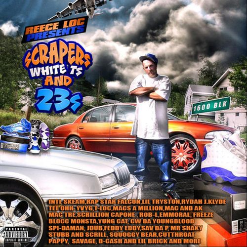 Various Scrapers White Ts And 23s Reece Loc Presents