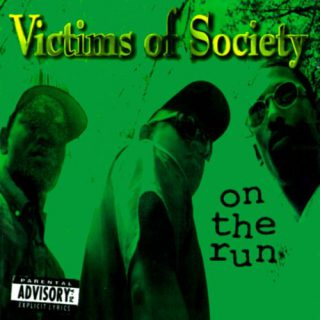 Victims Of Society On The Run