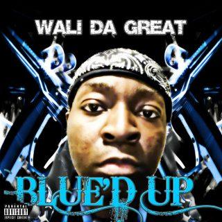 Wali Da Great - Blue'D Up