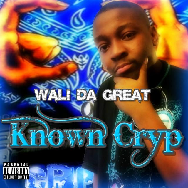 Wali Da Great - Known Cryp