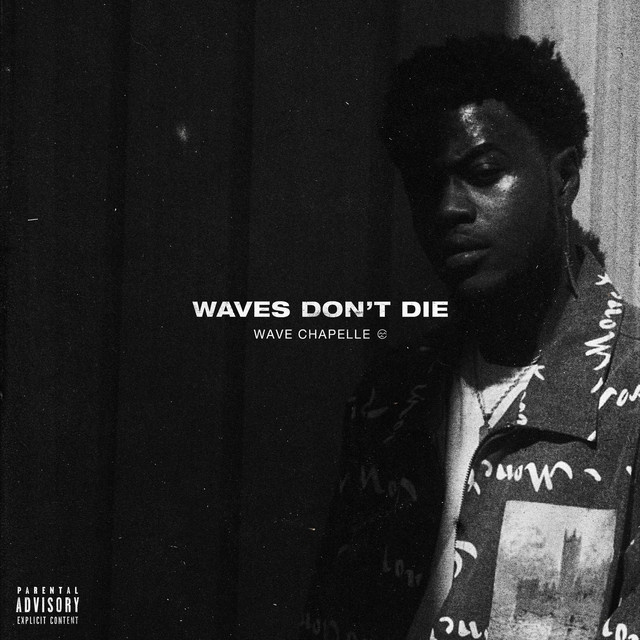 Wave Chapelle - Waves Don't Die