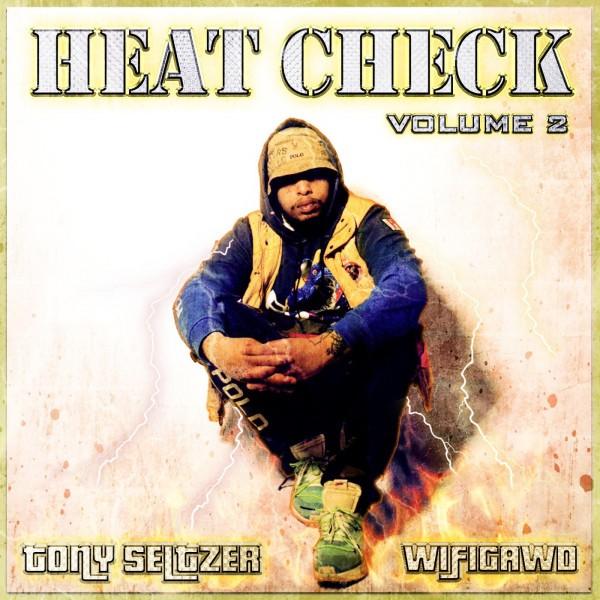 WiFiGawd & Tony Seltzer - Heat Check, Vol. 2