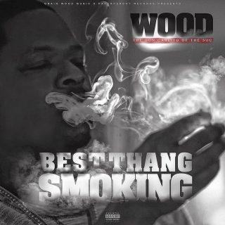 Wood - Best Thang Smoking