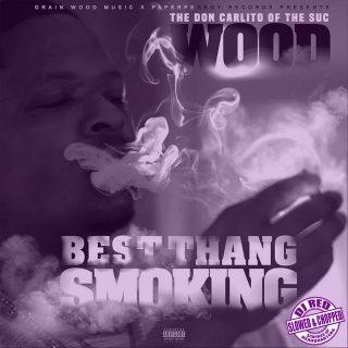 Wood - Best Thang Smoking (DJ Red Slowed & Chopped)