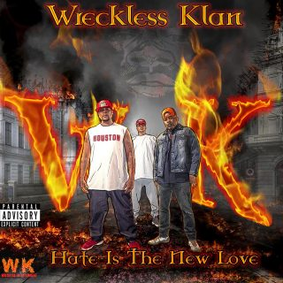 Wreckless Klan - Hate Is The New Love